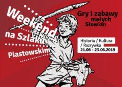 Gry i zabawy małych Słowian tematem przewodnim IV Weekendu na Szlaku Piastowskim